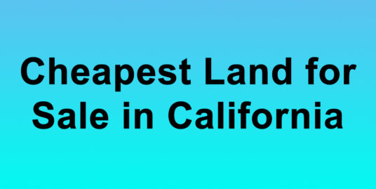Cheapest Land for Sale in California Buy Land in California Cheapest CA Land for Sale