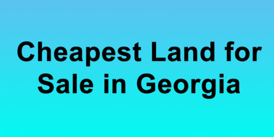 Cheapest Land for Sale in Georgia Buy Land in Georgia Cheapest GA Land for Sale