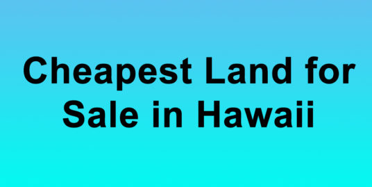 Cheapest Land for Sale in Hawaii Buy Land in Hawaii Cheapest HI Land for Sale
