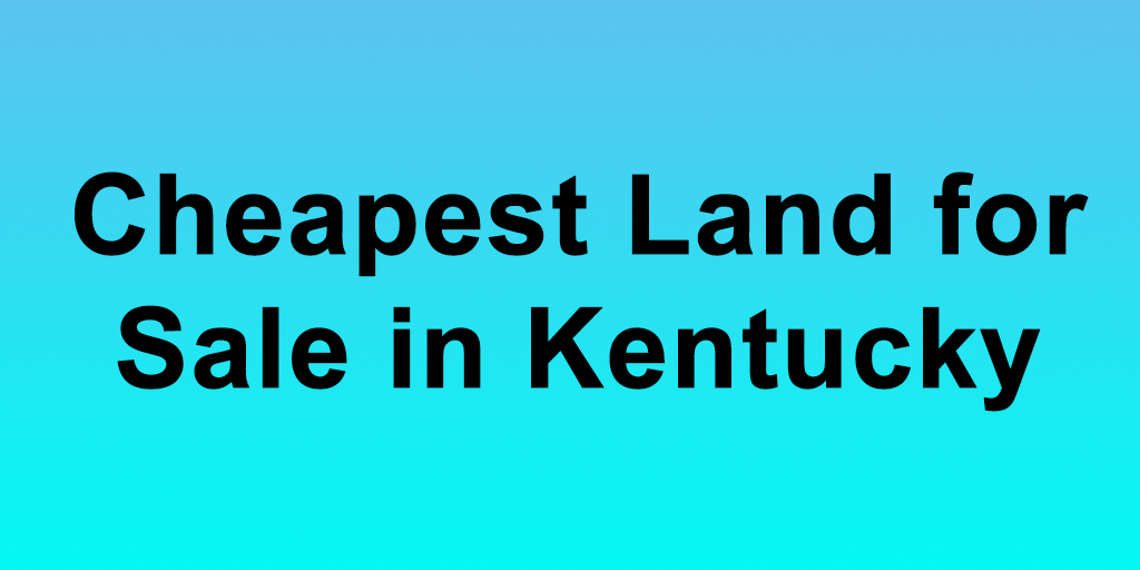Cheap Kentucky Property For Sale
