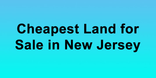 Cheapest Land for Sale in New Jersey Buy Land in New Jersey Cheapest NJ Land for Sale