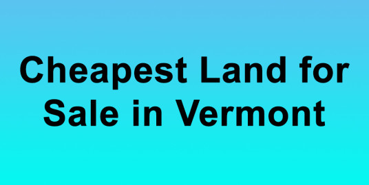 Cheapest Land for Sale in Vermont Buy Land in Vermont Cheapest VTLand for Sale