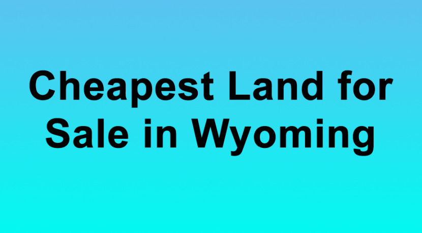 Cheapest Land for Sale in Wyoming Buy Land in Wyoming Cheapest WY Land for Sale