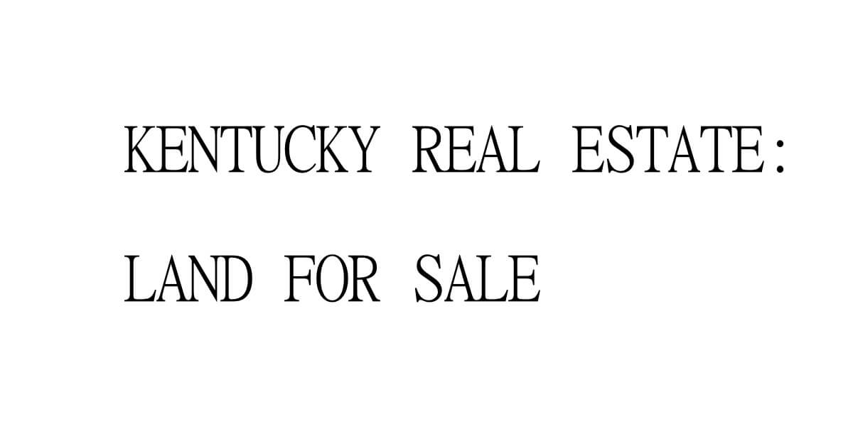 questions to consider when purchasing land in kentucky