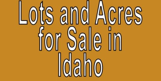 Buy Cheap Land in Idaho Buy cheap land worldwide $100 per acre Buy Cheap Land in Idaho Buy cheap land worldwide $100 per acre