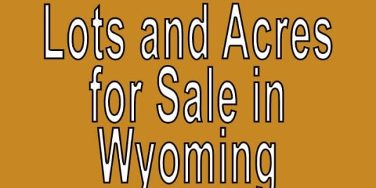 Buy Cheap Land in Wyoming Buy cheap land worldwide $100 per acre Buy Cheap Land in Wyoming Buy cheap land worldwide $100 per acre
