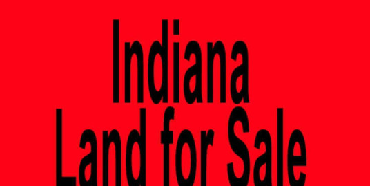 Indiana land for sale Indianapolis IN Fort Wayne IN Buy Indiana land for sale in Indianapolis IN Fort Wayne IN Buy land in IN Indiana